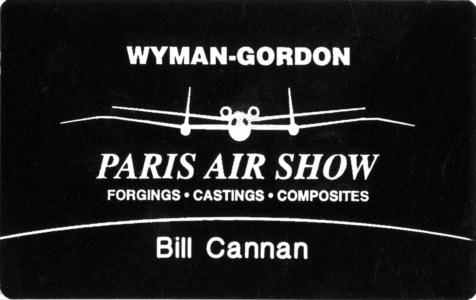 Bill Cannan's Paris Air Show / Wyman Gordon identification badge.